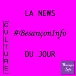 besançon,franche-comté,histoire,patrimoine,culture,cinéma,afrique,noël